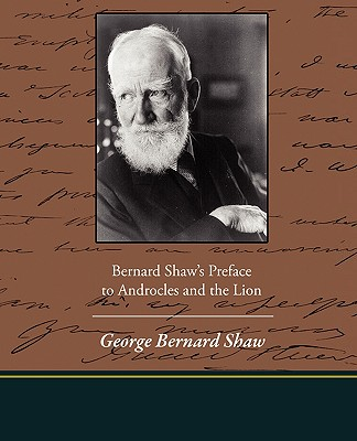 Bernard Shaw's Preface to Androcles and the Lion - Shaw, George Bernard