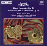 Bernard Stevens: Piano Concerto Op. 26; Dance Suite Op. 28; Variations Op. 36