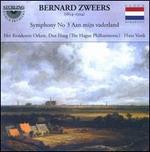 Bernard Zweers: Symphony No. 3 'Aan mijn vaderland'