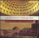 Bernardo Pasquini: Sonate per gravicembalo