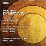 Bernd Alois Zimmermann: Violin Concerto; Photoptosis; Die Soldaten Vocal Symphony