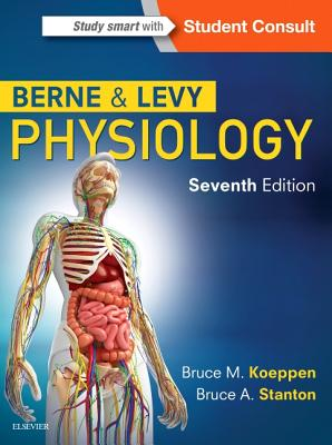 Berne & Levy Physiology - Koeppen, Bruce M, MD, PhD, and Stanton, Bruce A, PhD
