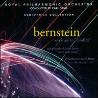 Bernstein: Overture to Candide; Symphonic Dances from West Side Story; Symphonic Suite from On the Waterfront - Royal Philharmonic Orchestra; Carl Davis (conductor)
