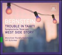 Bernstein: Trouble in Tahiti; Symphonische Tänze aus West Side Story - Adrian Dwyer (tenor); Elgin Heuerding (speech/speaker/speaking part); Kim Criswell (mezzo-soprano);...