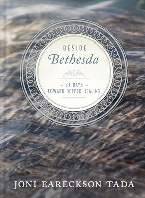 Beside Bethesda - Tada, Joni Eareckson