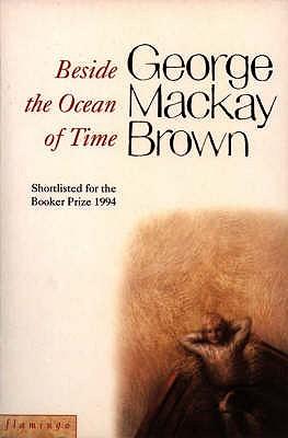Beside the Ocean of Time - Brown, George Mackay