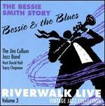 Bessie & The Blues: Riverwalk Live, Vol. 3