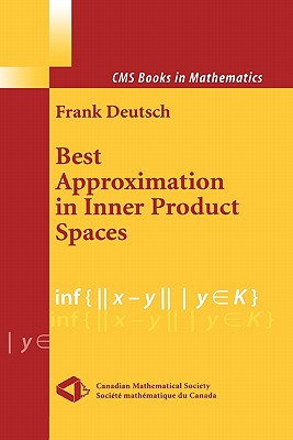 Best Approximation in Inner Product Spaces - Deutsch, Frank R.