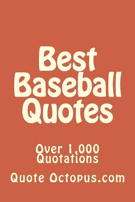 Best Baseball Quotes: Over 1,000 Quotations - Octopus Com, Quote