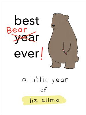 Best Bear Ever!: A Little Year of Liz Climo - Climo, Liz