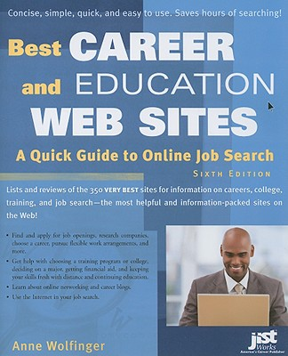 Best Career and Education Web Sites: A Quick Guide to Online Job Search - Wolfinger, Anne