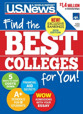 Best Colleges 2018: Find the Best Colleges for You! - Report, U S, and McGrath, Anne, Ma, and Morse, Robert J (Contributions by)
