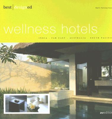 Best Designed Wellness Hotels - Kunz, Martin Nicholas