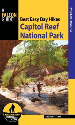 Best Easy Day Hikes Capitol Reef National Park - Prettyman, Brett