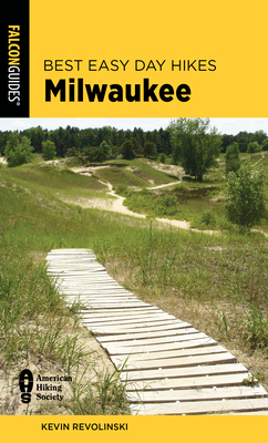 Best Easy Day Hikes Milwaukee, Second Edition - Revolinski, Kevin