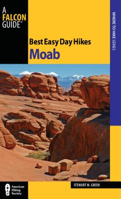 Best Easy Day Hikes Moab - Green, Stewart M
