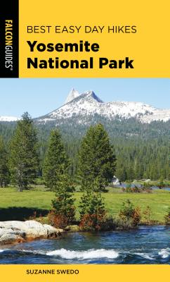 Best Easy Day Hikes Yosemite National Park - Swedo, Suzanne