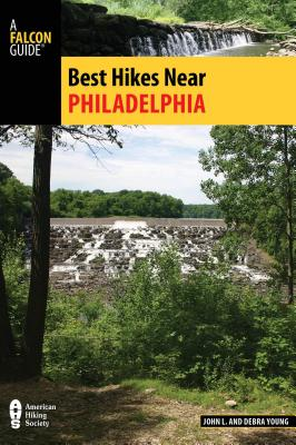 Best Hikes Near Philadelphia - Young, John, Dr., and Young, Debra