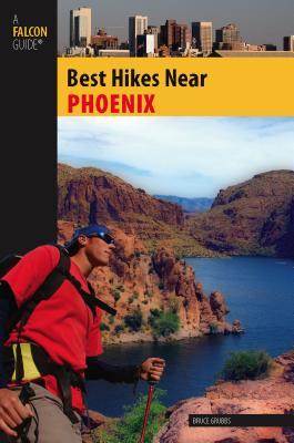 Best Hikes Near Phoenix - Grubbs, Bruce