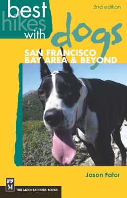 Best Hikes with Dogs San Francisco Bay Area & Beyond - Fator, Jason