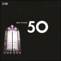 Best Hymns 50 - Adrian Partington (organ); Benjamin Bayl (organ); David Willcocks (descant); Ian Hare (organ); Ian Tracey (descant);...