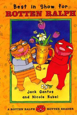 Best in Show for Rotten Ralph - Gantos, Jack