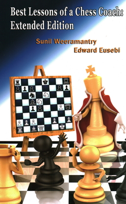 Best Lessons of a Chess Coach - Weeramantry, Sunil, and Eusebi, Ed