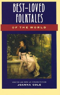 Best-Loved Folktales of the World - Cole, Joanna