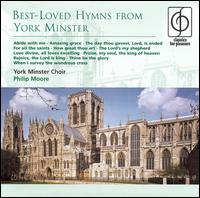 Best Loved Hymns from York Minster - John Scott Whiteley (organ); York Minster Choir (choir, chorus); Philip Moore (conductor)