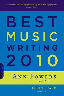 Best Music Writing - Powers, Ann (Editor), and Carr, Daphne (Editor)