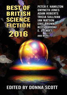 Best of British Science Fiction 2016 - Hamilton, Peter F., and Brooke, Keith, and Sullivan, Tricia