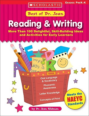 Best of Dr. Jean: Reading & Writing: More Than 100 Delightful, Skill-Building Ideas and Activities for Early Learners; Grades PreK-K - Feldman Ph D, Jean