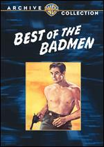 Best of the Badmen - William D. Russell