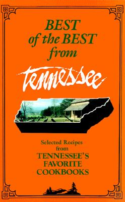 Best of the Best from Tennessee: Selected Recipes from Tennessee's Favorite Cookbooks - McKee, Gwen (Editor), and Moseley, Barbara (Editor)
