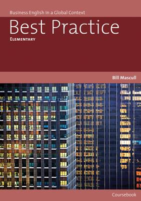 Best Practice Elementary Coursebook: Business English in a Global Context - Mascull, Bill