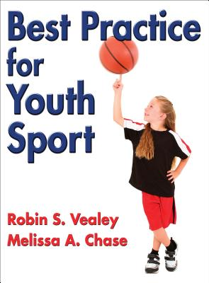 Best Practice for Youth Sport - Vealey, Robin, and Chase, Melissa