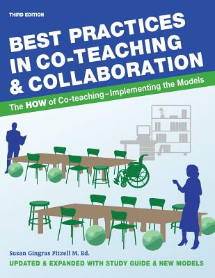 Best Practices in Co-teaching & Collaboration: The HOW of Co-teaching - Implementing the Models - Fitzell M Ed, Susan Gingras