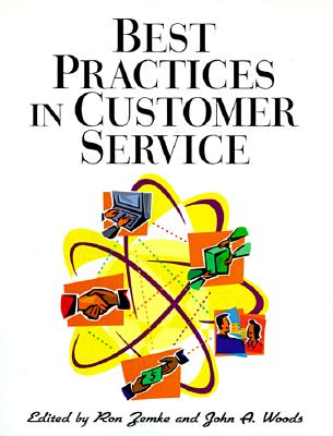 Best Practices in Customer Service - Zemke, Ron, and Woods, John A (Editor)