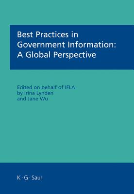 Best Practices in Government Information: A Global Perspective - Lynden, Irina (Editor), and Wu, Jane (Editor)