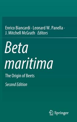 Beta Maritima: The Origin of Beets - Biancardi, Enrico (Editor), and Panella, Leonard W (Editor), and McGrath, J Mitchell (Editor)