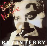 Bete Noire - Bryan Ferry
