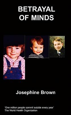 Betrayal of Minds - Brown, J, Jr.