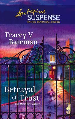 Betrayal of Trust - Bateman, Tracey V