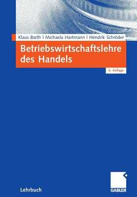 Betriebswirtschaftslehre Des Handels - Barth, Klaus