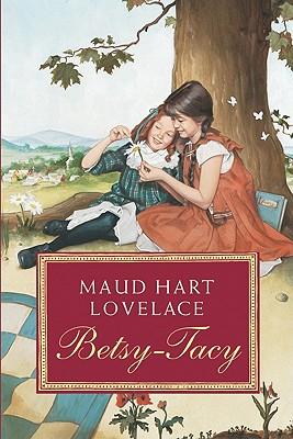 Betsy-Tacy - Lovelace, Maud Hart