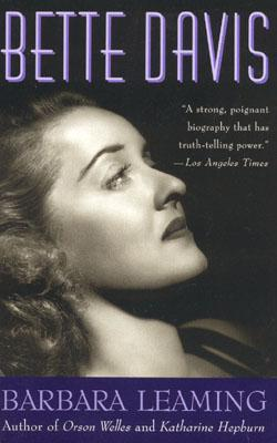Bette Davis: A Biography - Leaming, Barbara, and Learning, Barbara