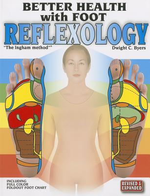 Better Health with Foot Reflexology - Byers, Dwight