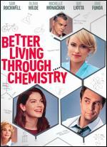 Better Living Through Chemistry - David Posamentier; Geoff Moore