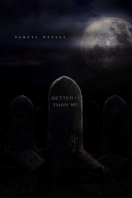 Better U Than Me - Nevels, Samuel