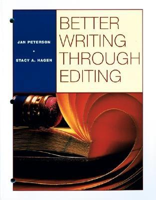 Better Writing Through Editing - Peterson, Jan, and Hagen, Stacy A